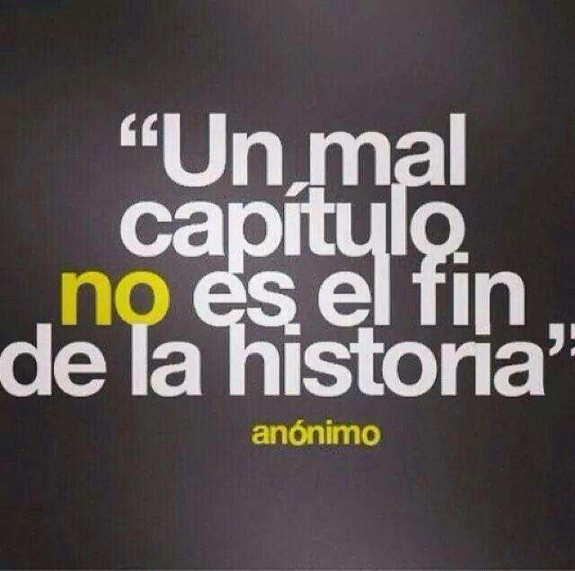 Un mal capítulo no es el fin de la historia. #frases