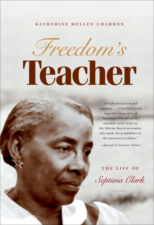Freedom's Teacher The Life of Septima Clark (eBook) (With