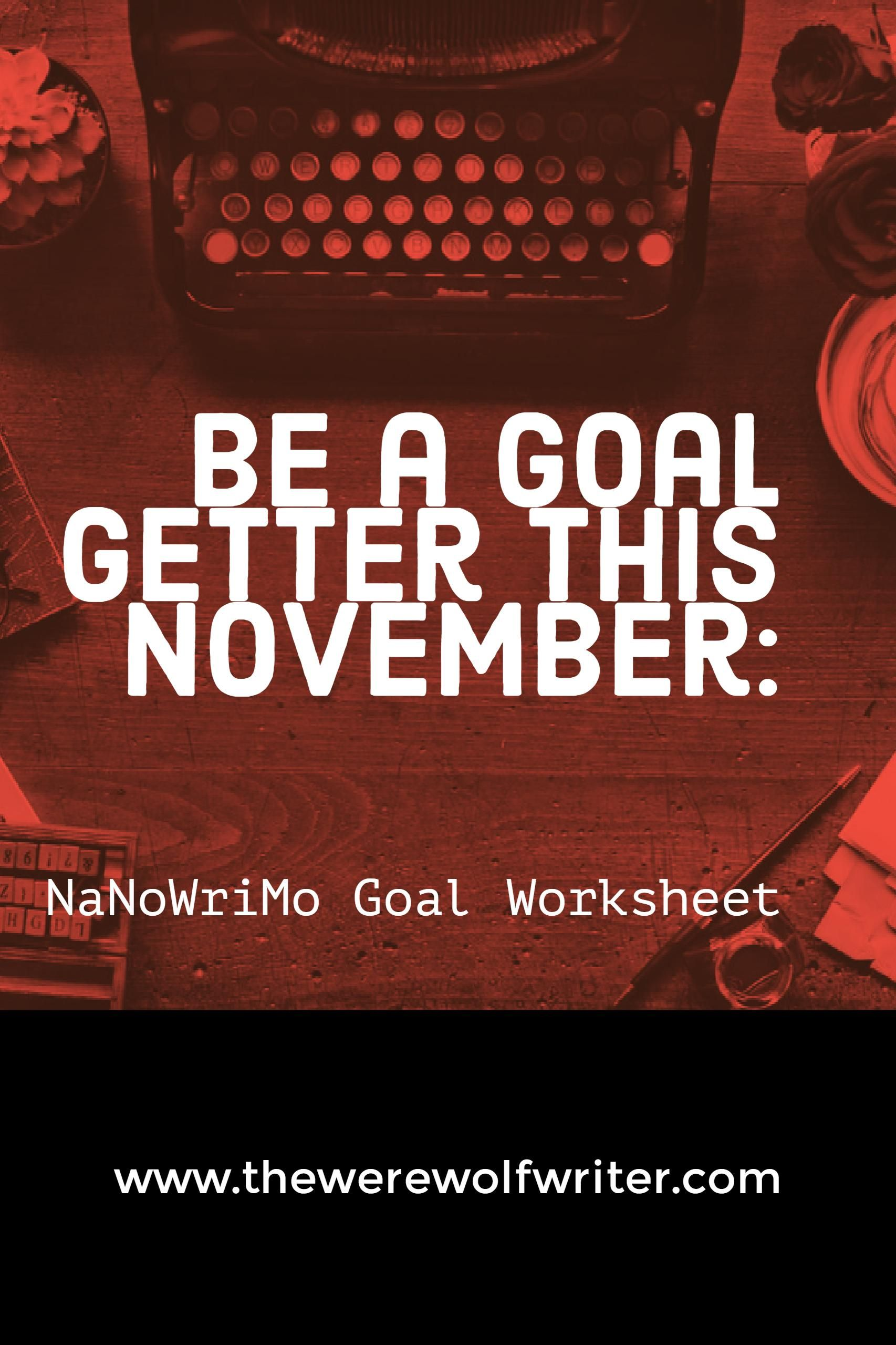 Be A Goal Getter This November Nanowrimo Goal Worksheet