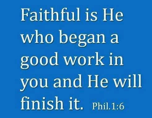Faithful is he who began a good work in you and he will finish it (Philippians 1:6). #KWMinistries