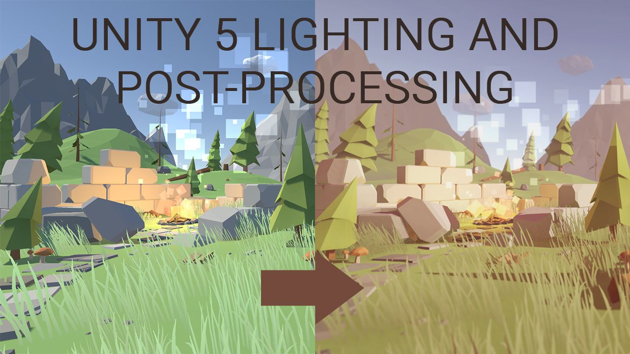 Unity 5 Tutorial – Lighting and Post-Processing Low Poly
