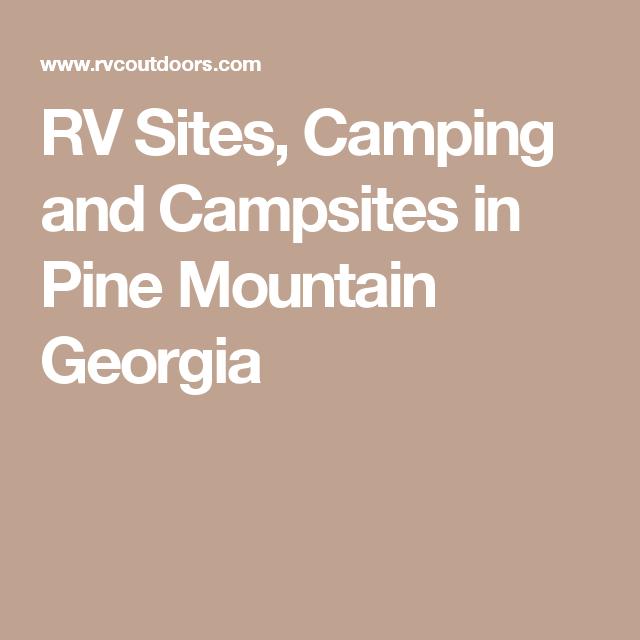 #campinglocations   Rv sites, Pine mountain georgia, Pine ...
