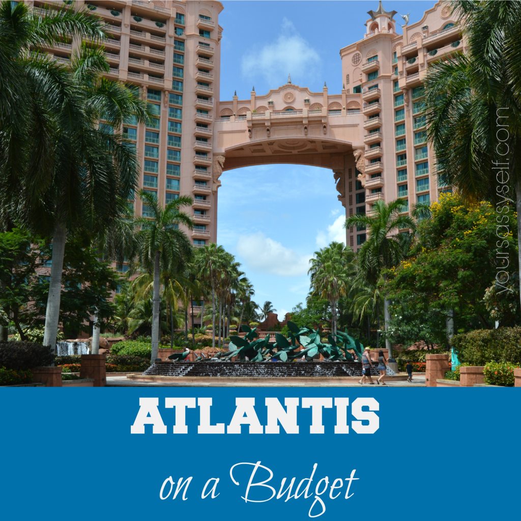 Atlantis on a Budget | Travel | Atlantis bahamas, Bahamas ...