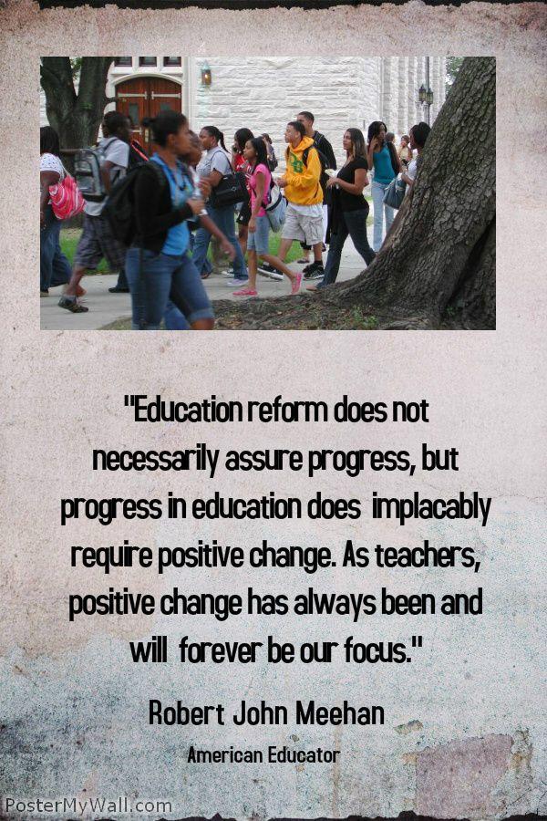 Education reform does not necessarily assure progress, but progress