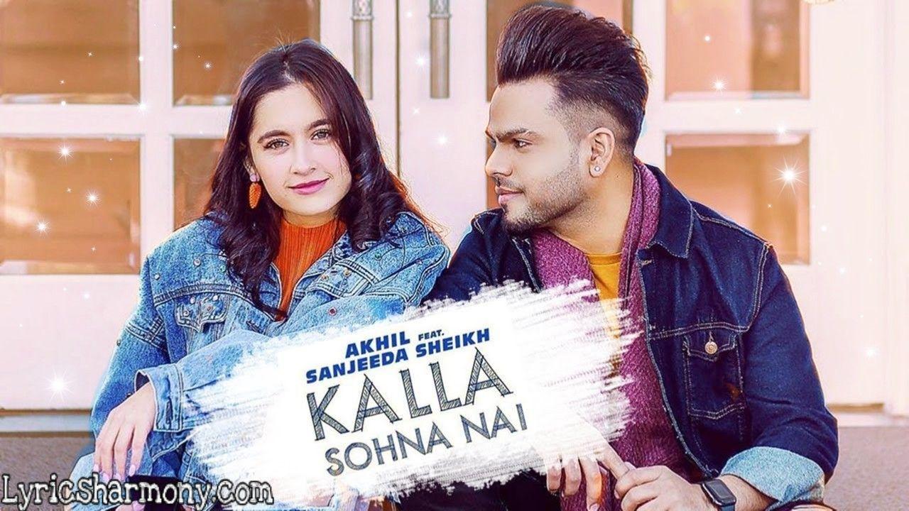Kalla Sohna Nai Lyrics Songs Lyrics Mp3 Song Download