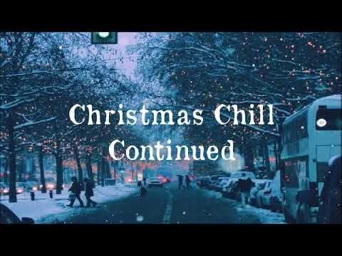 christmas chill continued 1 hour lofi jazz hop chill hop - Christmas Chill