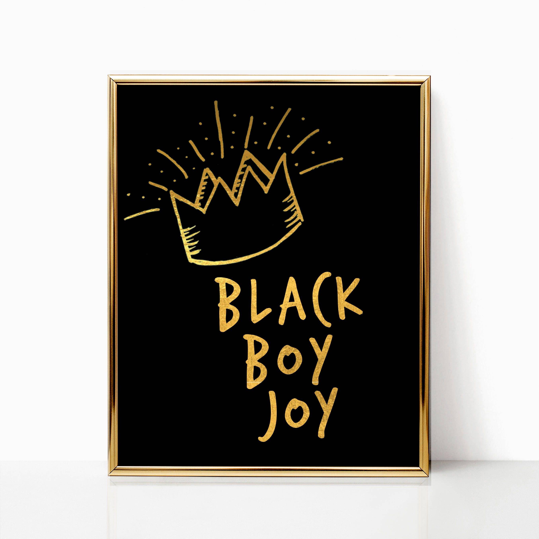 Wall art black boy joy digital download melanin king gift for