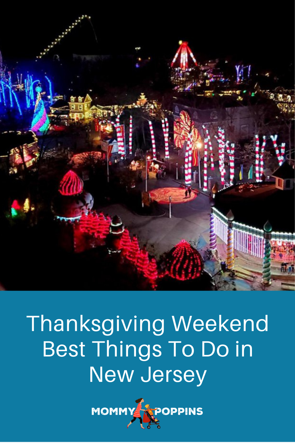 Thanksgiving Weekend Best Things To Do In Nj With Kids Mommy Poppins Things To Do With Kids Kids Things To Do Six Flags Great Adventure Things To Do
