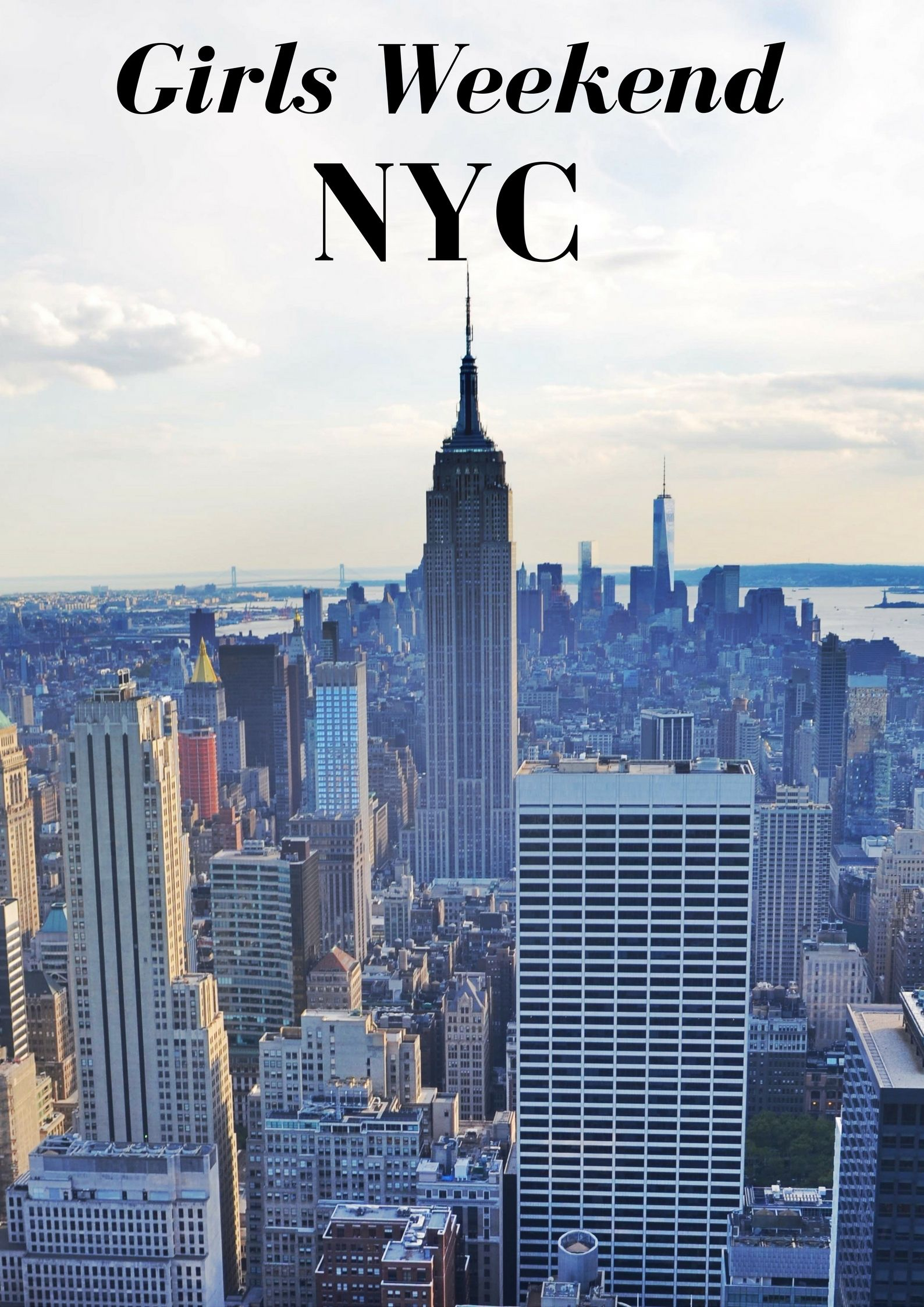 How To Have The Ultimate Girls Weekend In Nyc Weekend In Nyc New York City Travel Travel