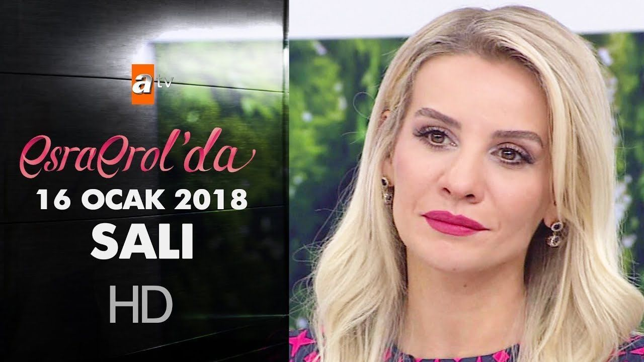 Esra Erol Esra Erol 17 Ocak 2018 Izle Izleme Ocak Ve Sac Rengi