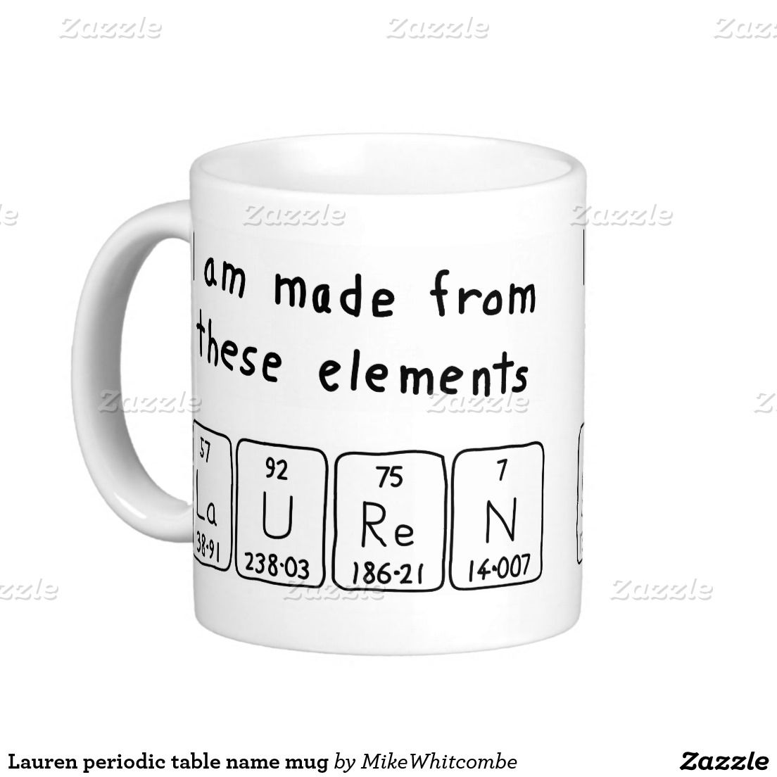 Periodic table name mug i am made from these elements periodic lauren periodic table name mug gamestrikefo Images
