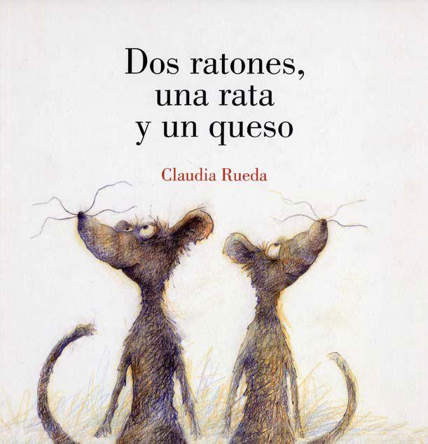 Como Acabar Con Las Ratas En El Campo Dos Ratones Una Rata Y Un Queso Ratones Libros Para Ninos Ratas
