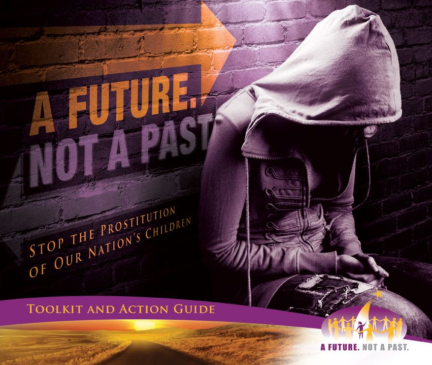 A Future. Not A Past | Toolkit & Action Guide for groups or communities to educate on and fight against child sex trafficking.