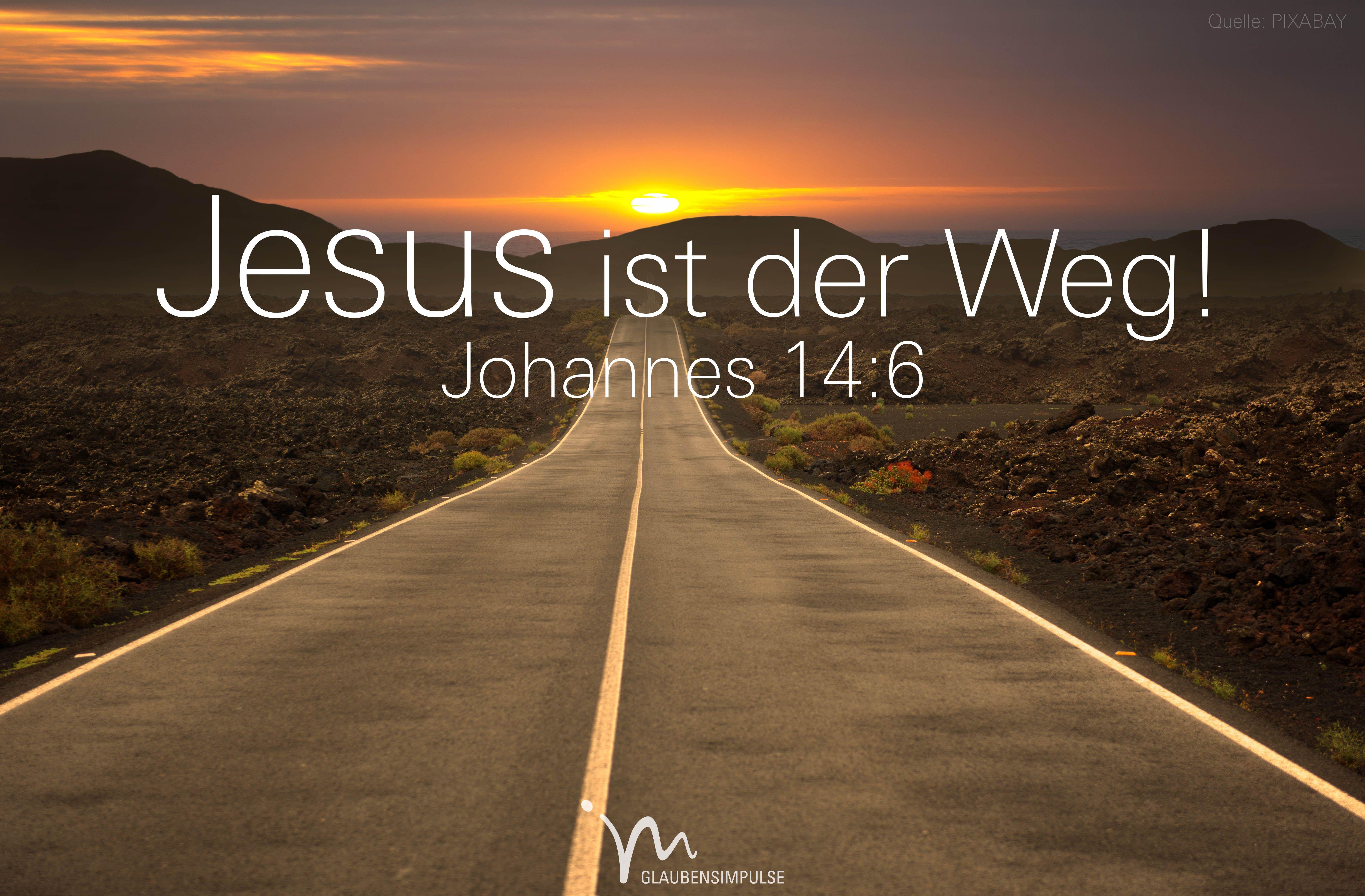 """""""Jesus antwortete: »Ich bin der Weg, ich bin die Wahrheit"""