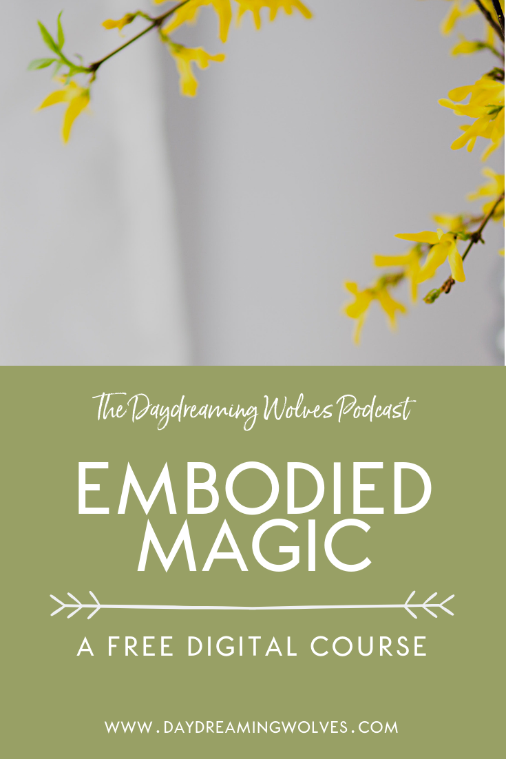 magic  embodied magic  free magic course  how to embody your magic  magic art  practical magic  manifestation  manifesting magic  empowerment through magic  folk herbalis...