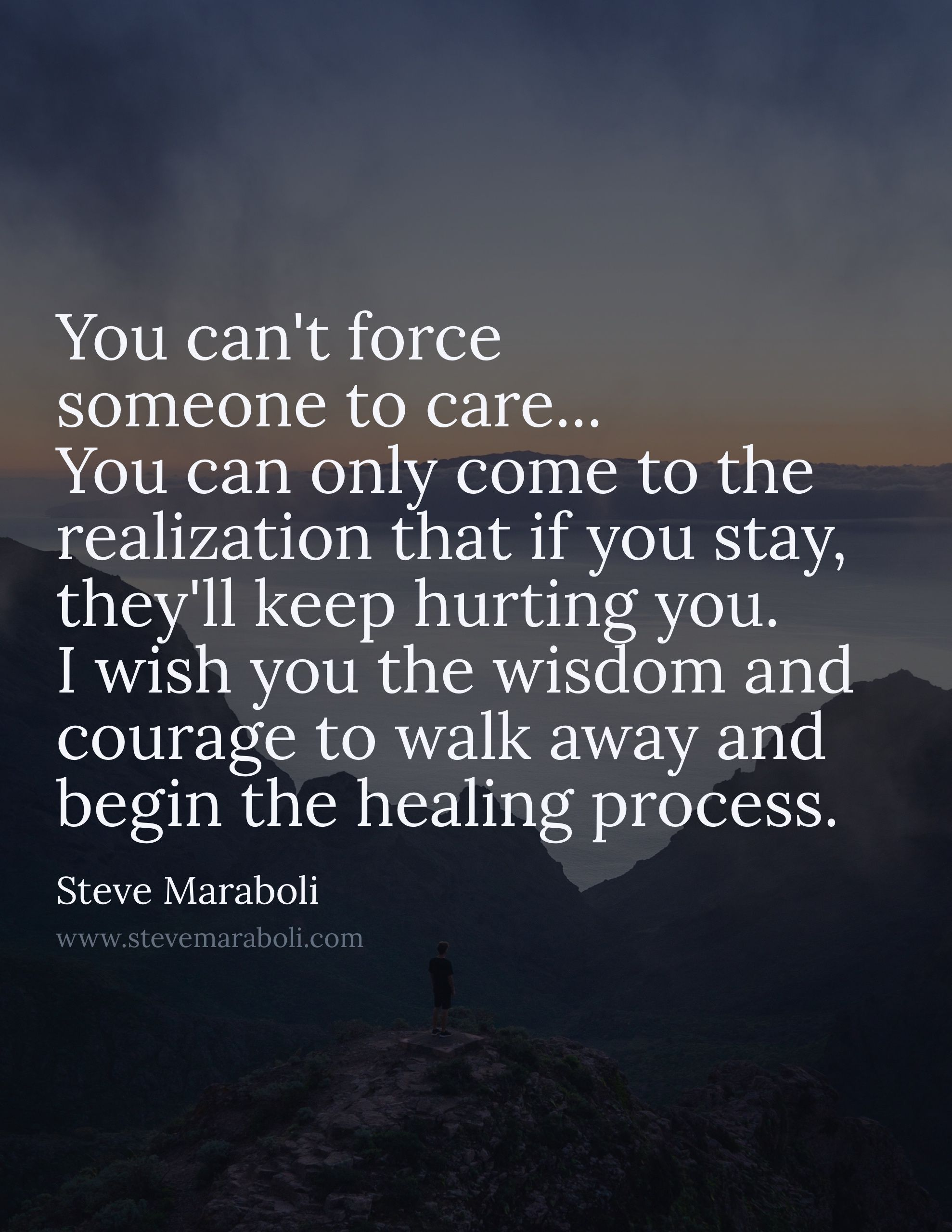 You Cant Force Someone To Care Steve Maraboli Dichos Quotes