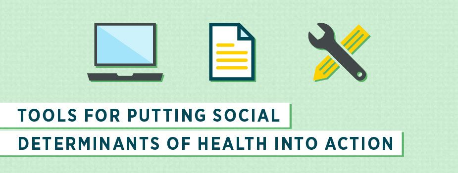 Tools For Putting Social Determinants Of Health Into Action Banner Social Determinants Of Health Health Literacy Care Coordination