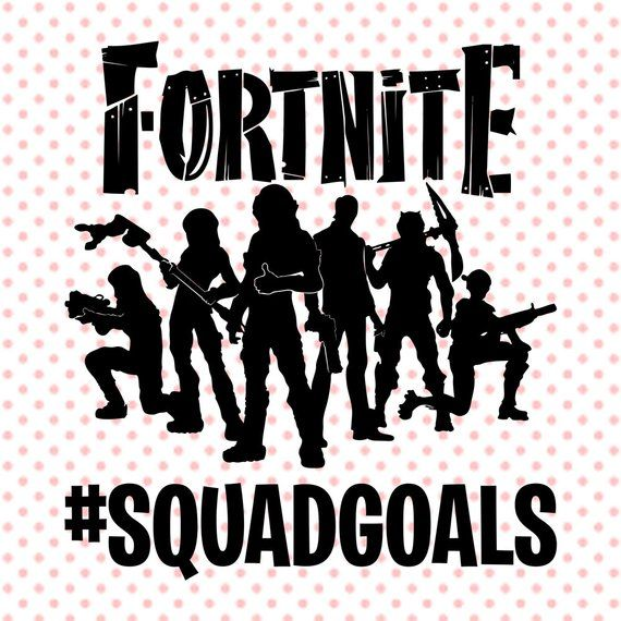 Fortnite Squadgoals Svg Squadgoals Clipart Fortnite