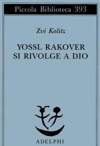 """""""Yossl Rakover si rivolge a Dio"""" di Zvi Kolitz, Adelphi Edizioni - SaltinAria.it - Teatro, Musica, Libri, Cultura, News"""