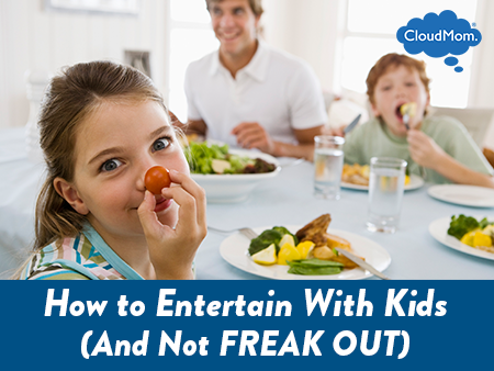 how to entertain with kids (and not freak out) | cloudmom