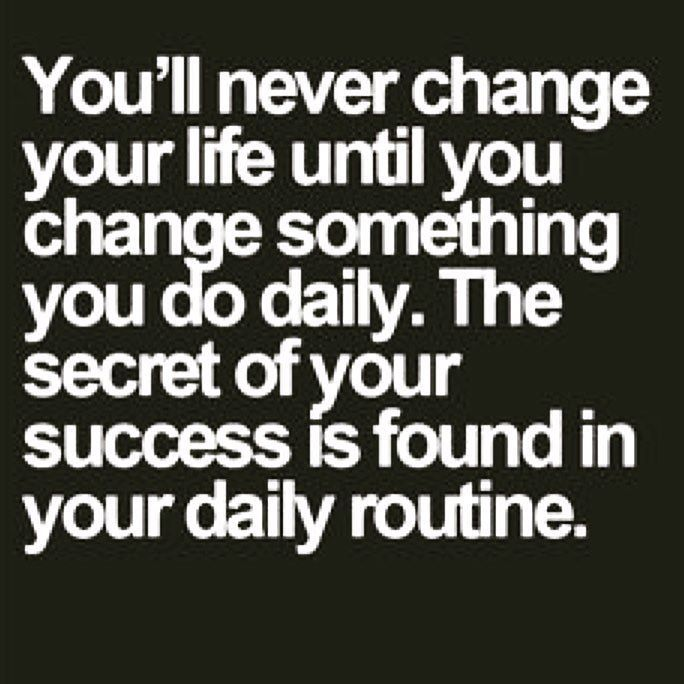 All of this! 21 days to create or break a habit & my next