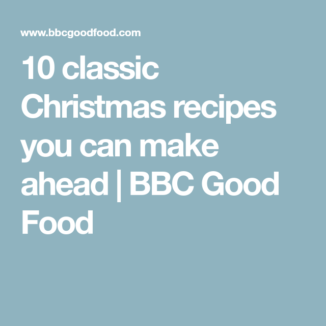 10 Classic Christmas Recipes You Can Make Ahead