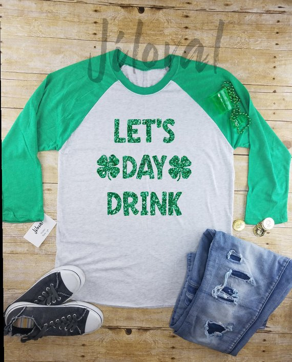 ff0acecf Long Sleeve St Patrick's Day Shirt Women's|st Patrick's day shirt|Raglan|drinking  tee|Irish shirt|Be