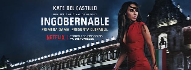 Ingobernable, el México de Kate del Castillo