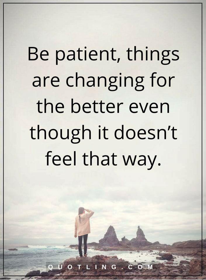 Be Patient Quotes Be Patient Quotes Pinterest Be Patient