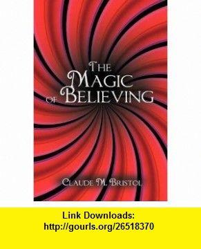 The Magic Of Believing 9781607963592 Claude M Bristol Isbn 10