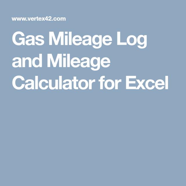 Gas Mileage Log And Mileage Calculator For Excel Gas Mileage Mileage Mileage Chart