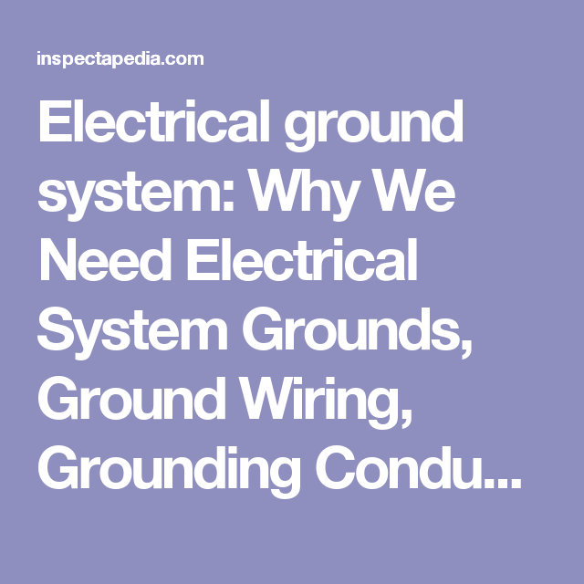 electrical ground system why we need electrical system groundselectrical ground system why we need electrical system grounds, ground wiring, grounding conductors, grounding electrodes electrical pinterest