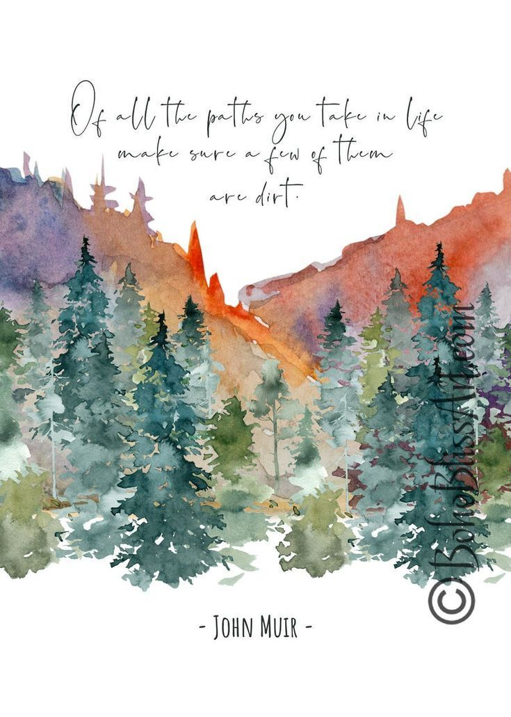 John Muir Quote: Of All the Paths You Take in Life Make Sure a Few of Them Are Dirt | 2 Font Choices