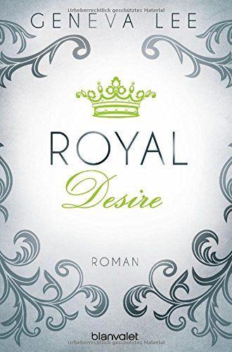 Royal Desire: Roman (Die Royals-Saga, Band 2) von Geneva Lee http://www.amazon.de/dp/3734102847/ref=cm_sw_r_pi_dp_EFDSwb05APVJ4