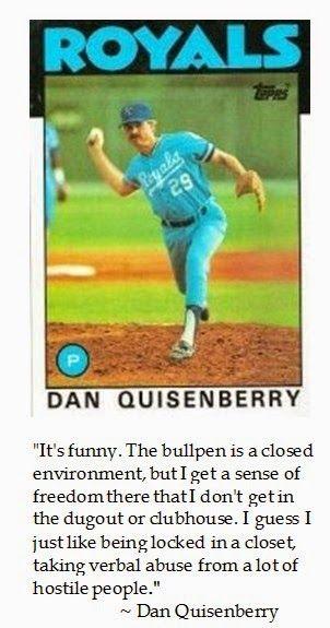 Dc Jockularity Dan Quisenberry On Bullpen Bullpen Sports Quotes Verbal Abuse