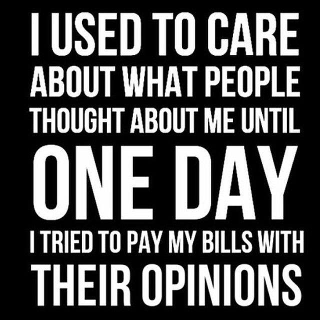 Your Opinions Don't Pay My Bills