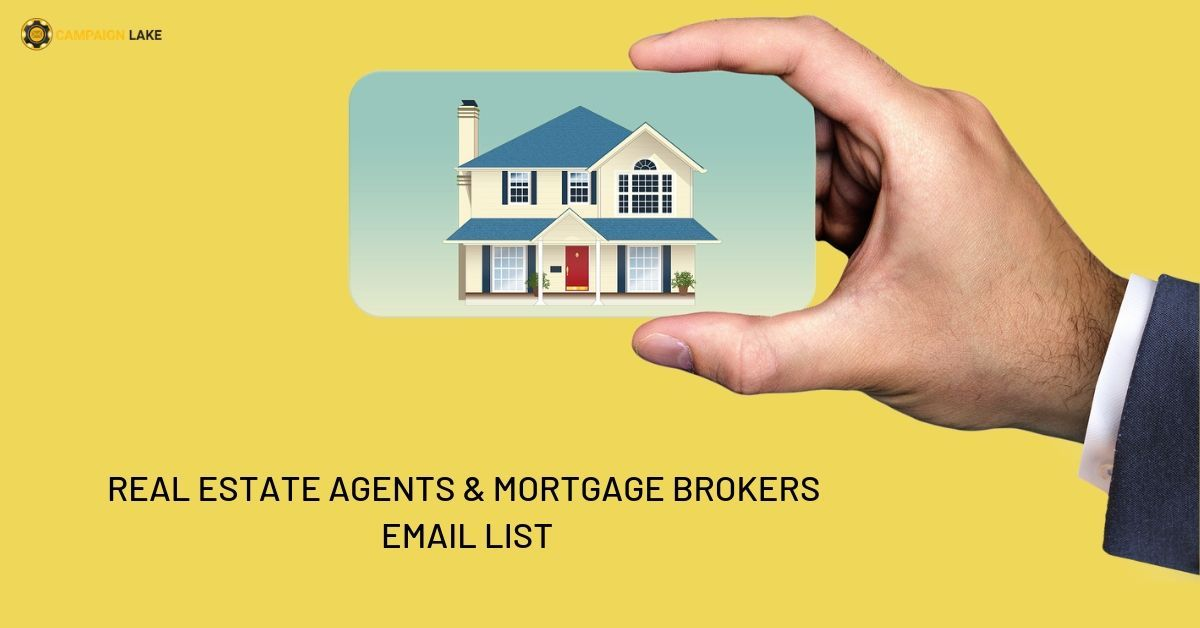 Real Estate Agents Mortgage Brokers Email List Mortgage Brokers Real Estate Agent Estate Agent