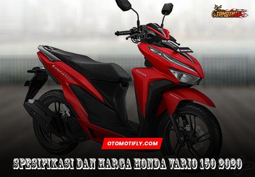 Harga Honda Vario 2020 Terbaru Tipe 110cc 125cc Dan 150cc Di 2020 Honda Motor Honda Motor