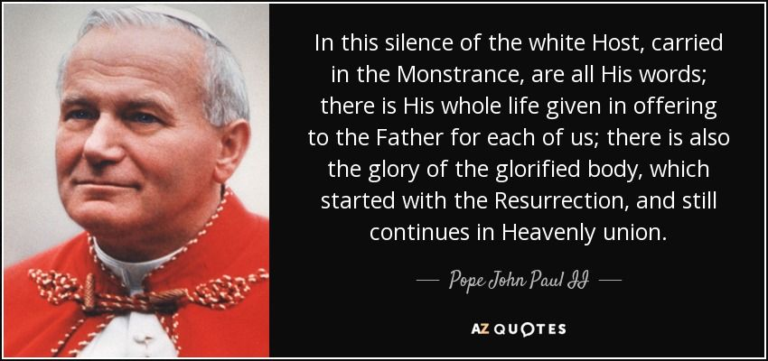Pope John Paul Ii Quotes Pope John Paul Ii Quote In This Silence Of The White Host