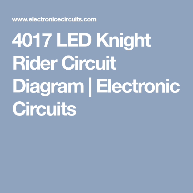 4017 Led Knight Rider Circuit Diagram Electronic Circuits Diy