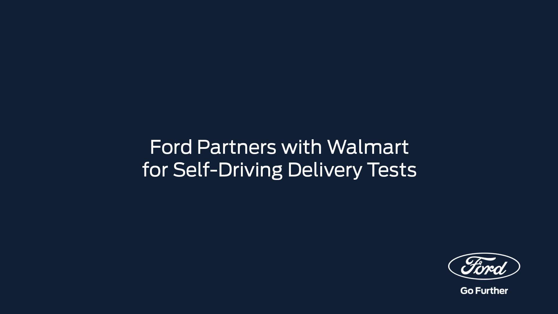 Ford Self Driving Cars Add Walmart Groceries To The Shopping List Self Driving News Today Ads