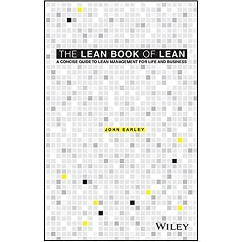 The Lean Book Of Lean: A Concise Guide To Lean Management