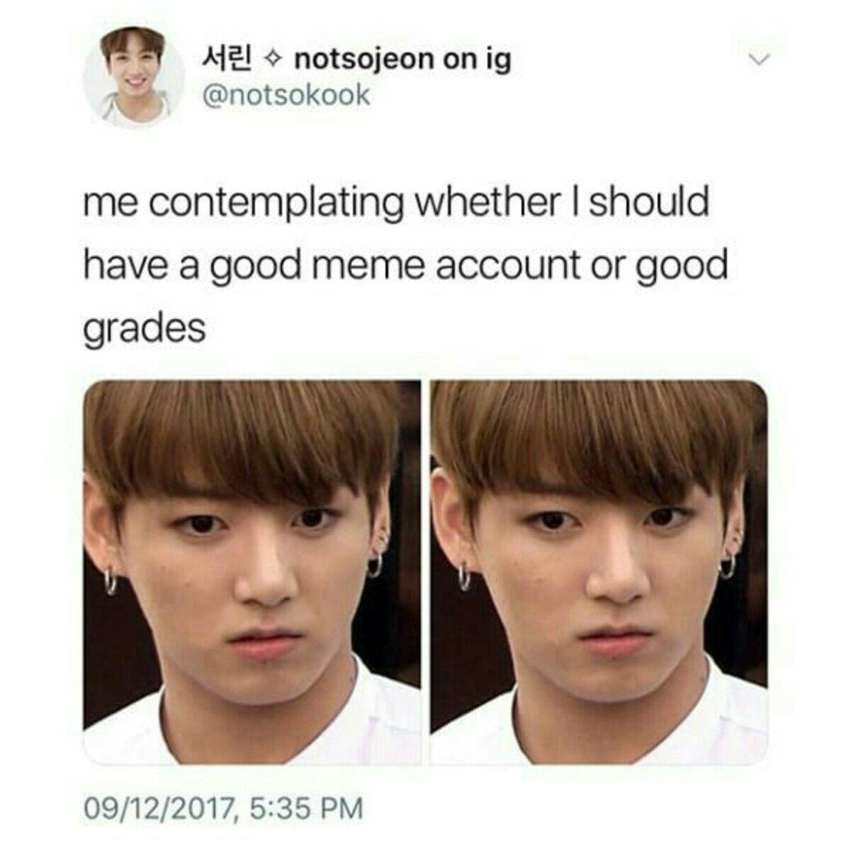 Absolutely Good Grades Right Right Righttttt Also Jungkooks Face Here Is Adorable Bts Memes Bts Memes Hilarious Bts Funny