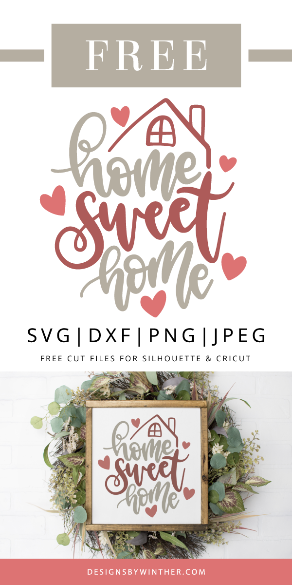 Free Home Sweet Home SVG DXF PNG & JPEG