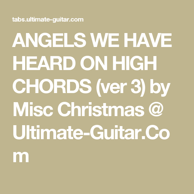 ANGELS WE HAVE HEARD ON HIGH CHORDS (ver 3) by Misc Christmas ...