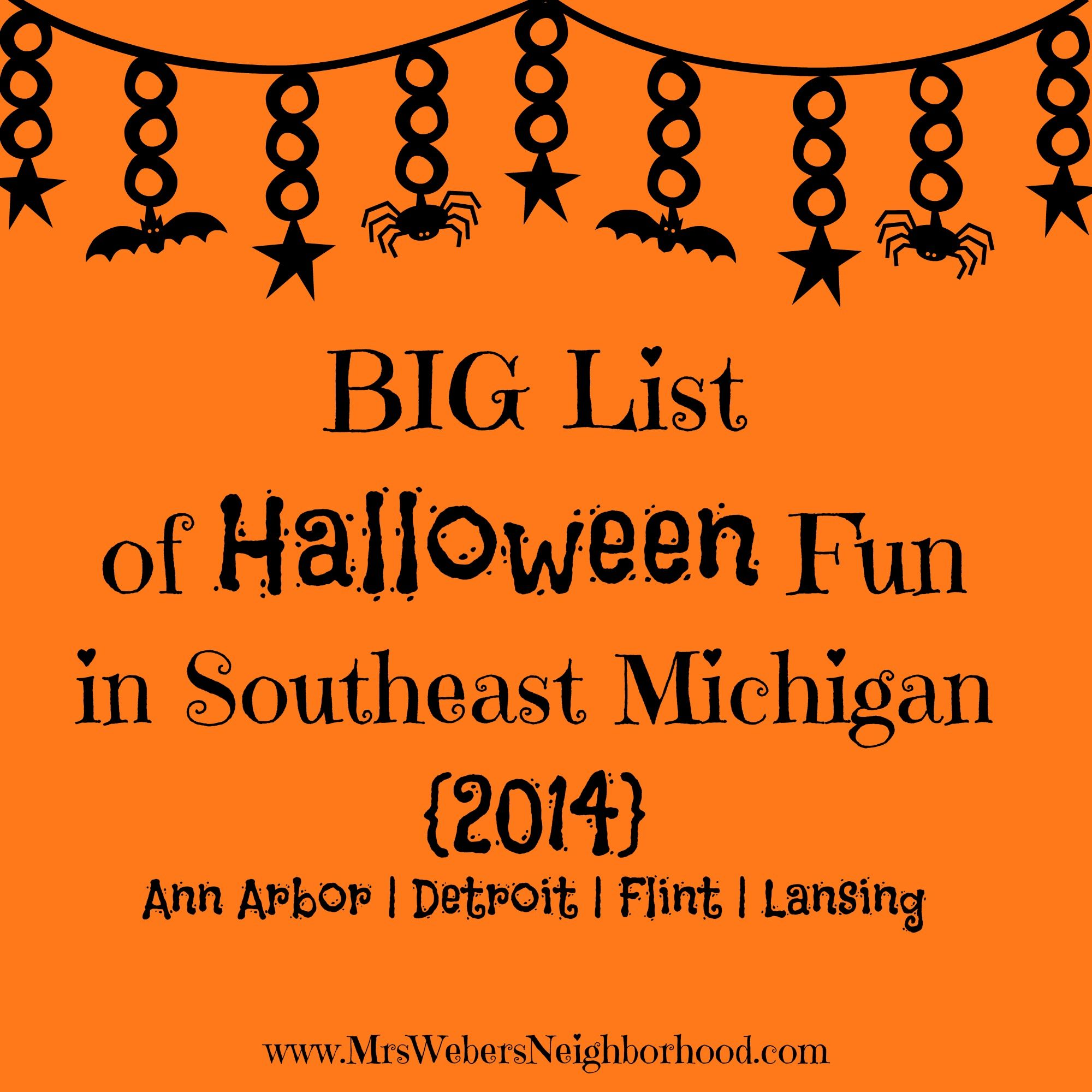 BIG List of Halloween Fun in Southeast Michigan 2014 - Ann Arbor, Detroit, Flint and Lansing areas.