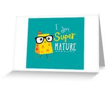 Super Mature Grußkarte