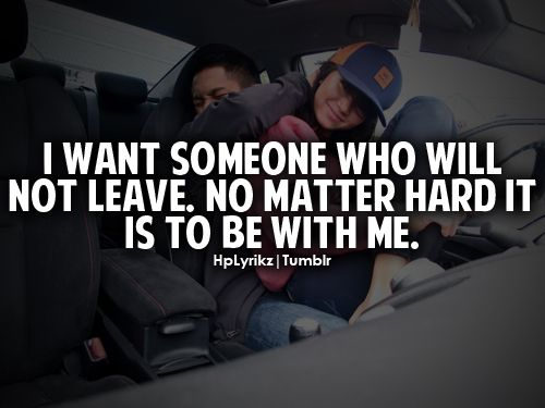 someone who will not leave...