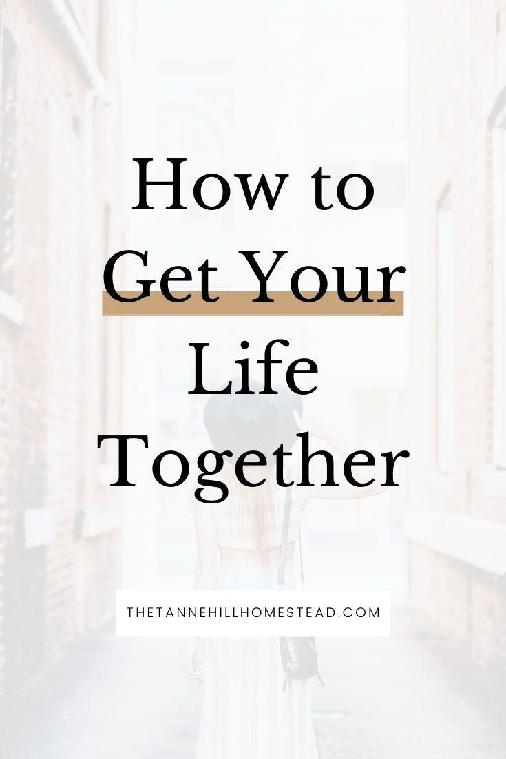 How to get your life together and make your dream life a