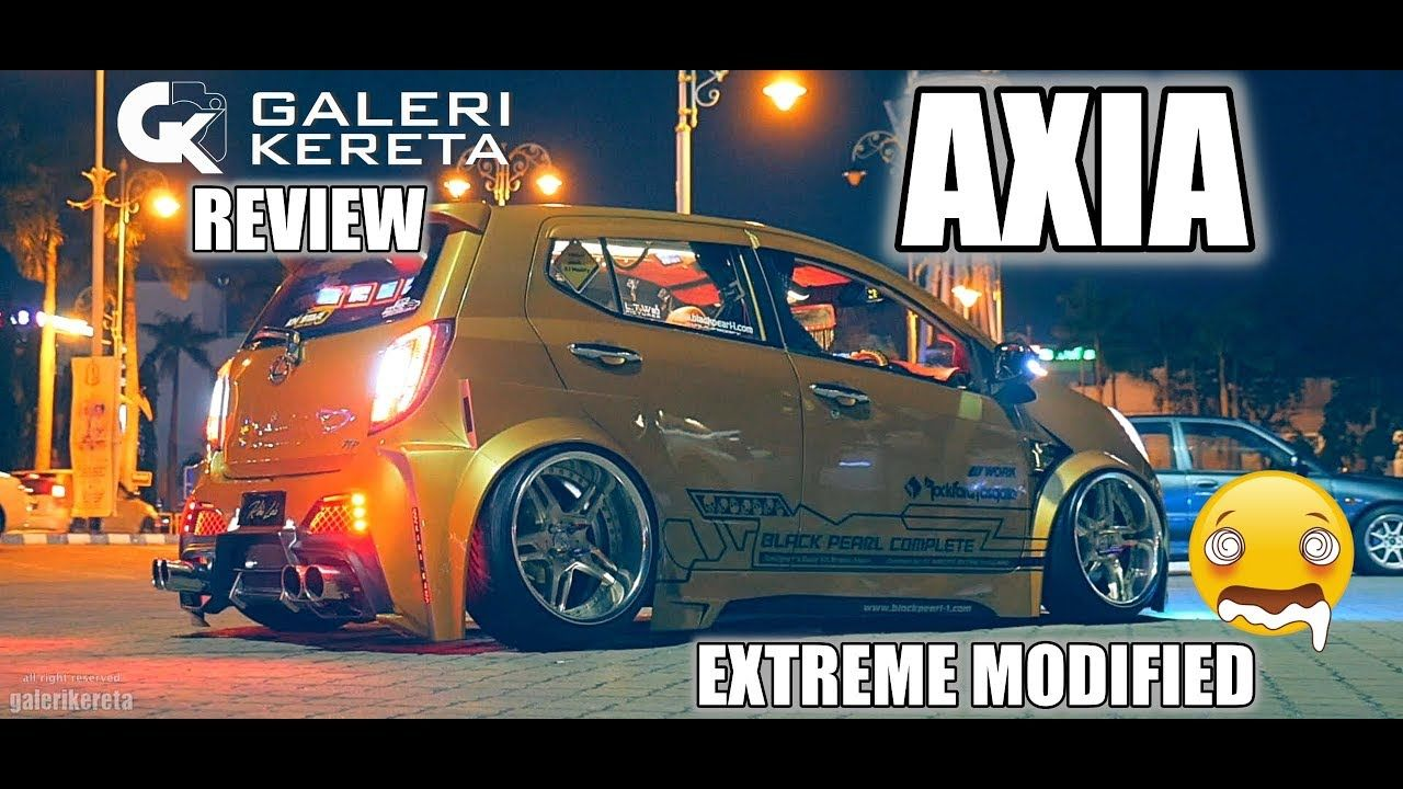 Extreme Modified Axia Vip Style Https Youtu Be Uyc4hllamdu